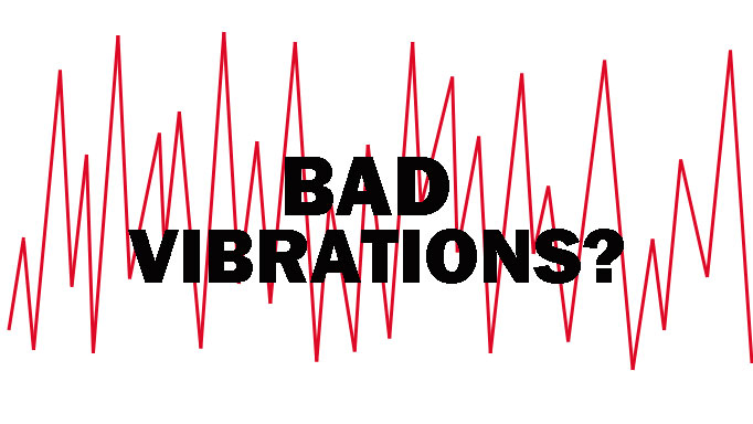Thumbnail for Bad Vibrations?