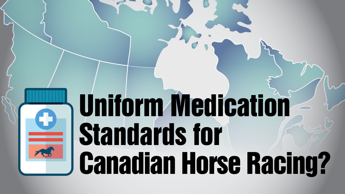 Thumbnail for Uniform Medication Standards for Canadian Racing?