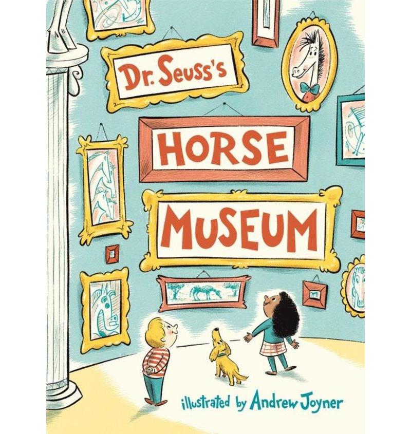 A new Dr. Suess book, 'Dr. Seuss's Horse Musem' will be released this fall.