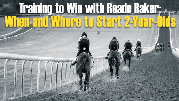 Thumbnail for Starting Two-Year-Old Racehorses with Reade Baker