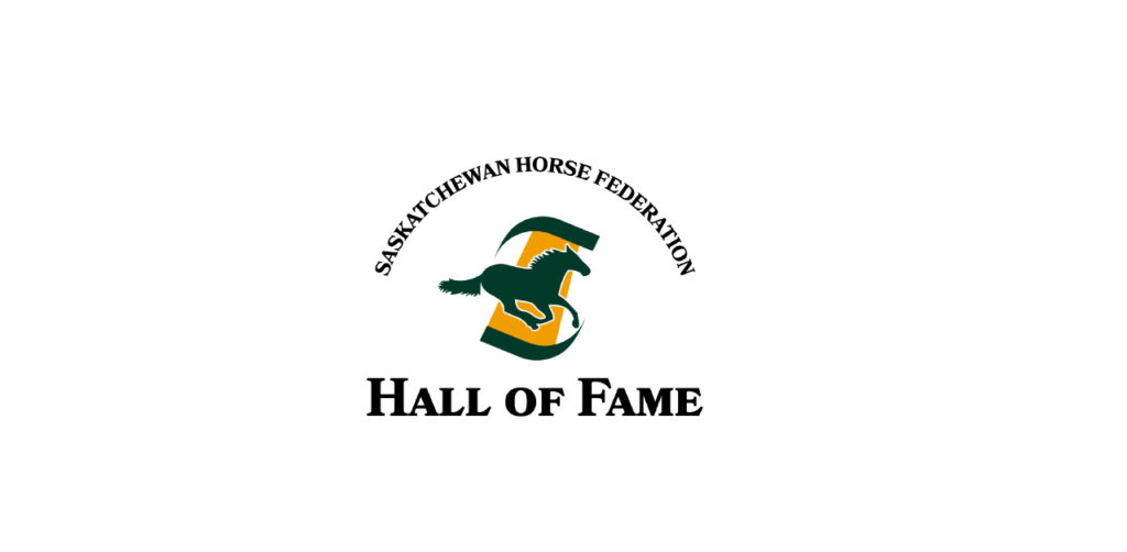The Saskatchewan Horse Federation Hall of Fame has been established to recognize people and horses who have made unique contributions to sport.